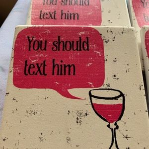 Stone Coaster Set of Four (You Should Text Him)❤️